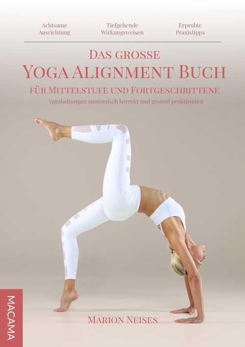 Das große Yoga Alignment Buch für Mittelstufe & Fortgeschrittene